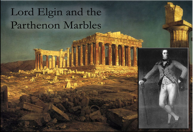 Lord Elgin and the Parthenon Marbles